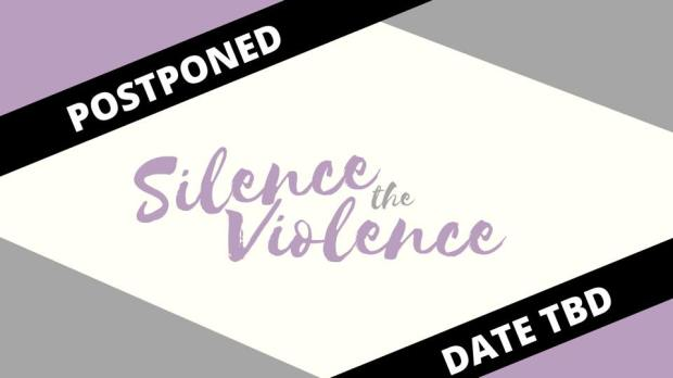 Silence the Violence Postponed Date TBD